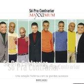 Play & Download Maxximum - Só Pra Contrariar by Só Pra Contrariar | Napster
