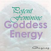 Play & Download Potent Feminine Goddess Energy by Gagnez | Napster