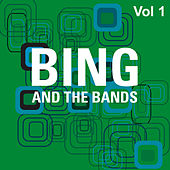 Bing and the Bands Vol 1 by The Andrew Sisters