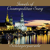 Play & Download Jewels of Cosmopolitan Song - Schlagerparade by Various Artists | Napster