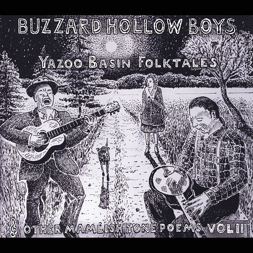 Play & Download Yazoo Basin Folktales & Other Mamlish Tone Poems, Vol. 2 by Buzzard Hollow Boys | Napster