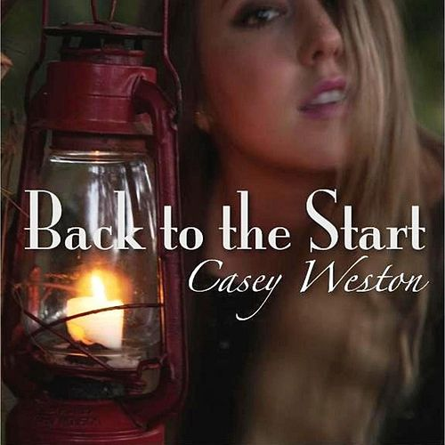 Play & Download Back to the Start by Casey Weston | Napster
