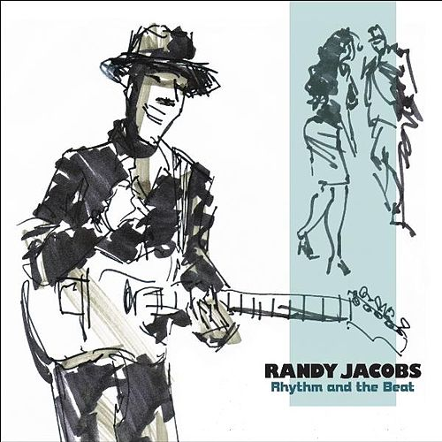 Play & Download Rhythm and the Beat by Randy Jacobs | Napster