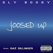 Play & Download Joosed up (feat. Daz Dillinger) by Sly Boogy | Napster