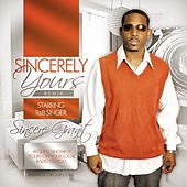 Sincerely Yours by Sincere Grant
