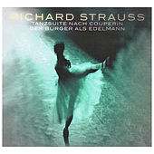 Richard Strauss (Tanzstücke nach Couperin / Der Bürger als Edelmann) by Various Artists