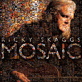 Play & Download Mosaic by Ricky Skaggs | Napster