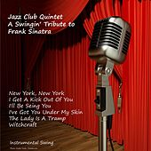 Play & Download A Swingin' Tribute to Frank Sinatra by Jazz Club Quintet | Napster