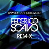 Do It To The Music - Federico Scavo Remix by Raw Silk