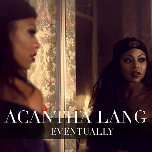 Play & Download Eventually by Acantha Lang | Napster