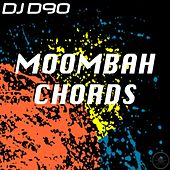 Play & Download Moombah Chords by DJ D90 | Napster