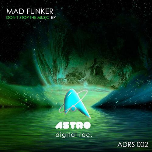 Don't Stop The Music by Mad Funker