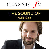 The Sound Of Alfie Boe (By Classic FM) von Alfie Boe