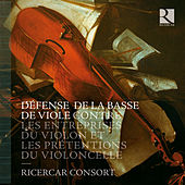 Play & Download Défense de la basse de viole contre les entreprises du violon et les prétentions du violoncelle by Various Artists | Napster