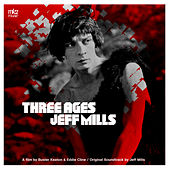Play & Download Three Ages (Bande Originale du Film) by Jeff Mills | Napster