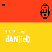 Play & Download Btk 06 - Ep by Dan | Napster