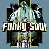 Play & Download The Funky Soul Story Official by DJ Maze | Napster