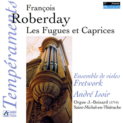 Play & Download Roberday: Les Fugues et Caprices - L. Couperin: Simphonies, Fantaisie & Duos by André Isoir | Napster