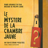 Play & Download Le Mystère de la Chambre Jaune (Bande Originale du Film) by Philippe Sarde | Napster