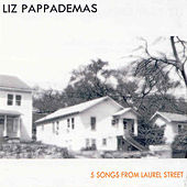 Play & Download Five Songs From Laurel Street by Liz Pappademas | Napster