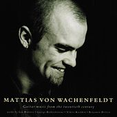 Play & Download Guitar music from the twentieth century (Classical Guitar) by Mattias von Wachenfeldt | Napster