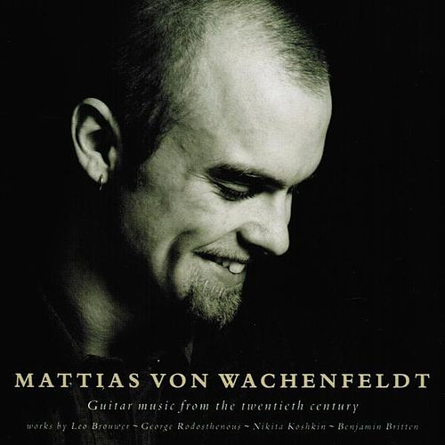 Guitar music from the twentieth century (Classical Guitar) by Mattias von Wachenfeldt