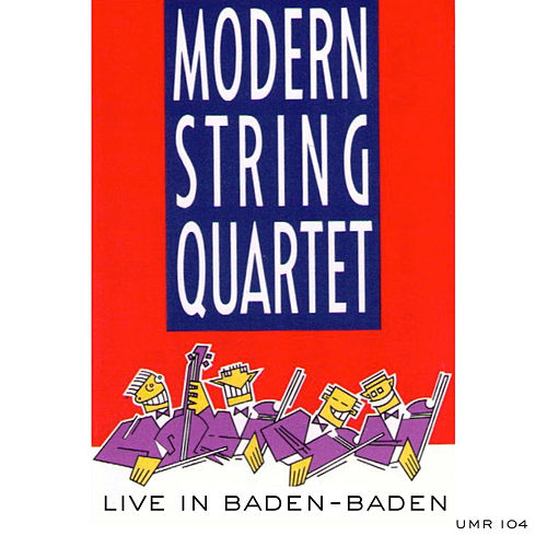 Play & Download Live In Baden-Baden by Modern String Quartet | Napster