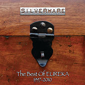 Play & Download Silverware (The Best Of Eureka 1997 - 2010) by Eureka | Napster