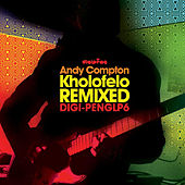 Play & Download Kholofelo Remixed by Andy Compton | Napster