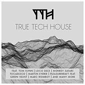 True Tech House by Various Artists
