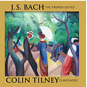 Play & Download Bach: The French Suites by Colin Tilney | Napster