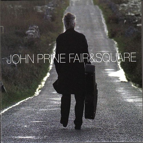 Play & Download Fair and Square by John Prine | Napster