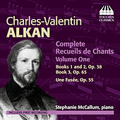 Play & Download Alkan: Complete Recueils de Chants, Vol. 1 by Stephanie McCallum | Napster