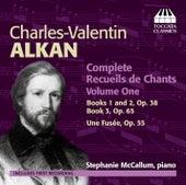 Alkan: Complete Recueils de Chants, Vol. 1 by Stephanie McCallum