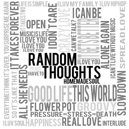 Random Thoughts by Homemade Soul