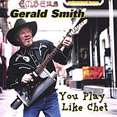 Play & Download You Play Like Chet by Gerald Smith (Comedy) | Napster
