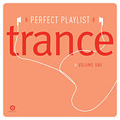 Perfect Playlist Trance: Vol. 1 by Various Artists