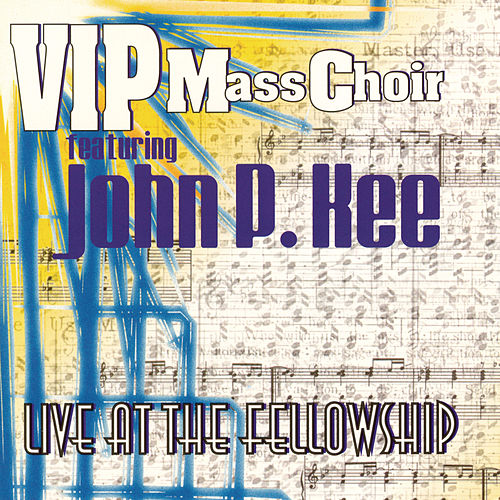 Live At The Fellowship by John P. Kee