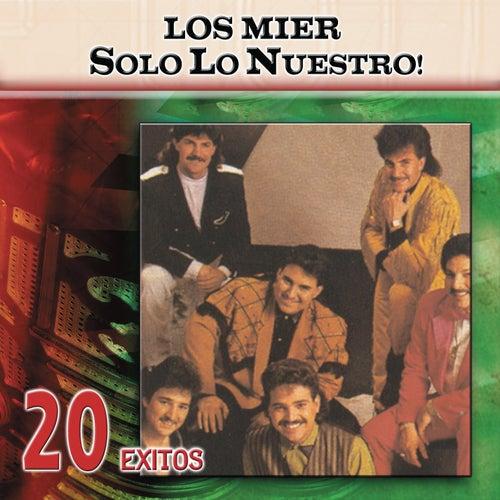Solo Lo Nuestro: 20 Exitos by Los Mier