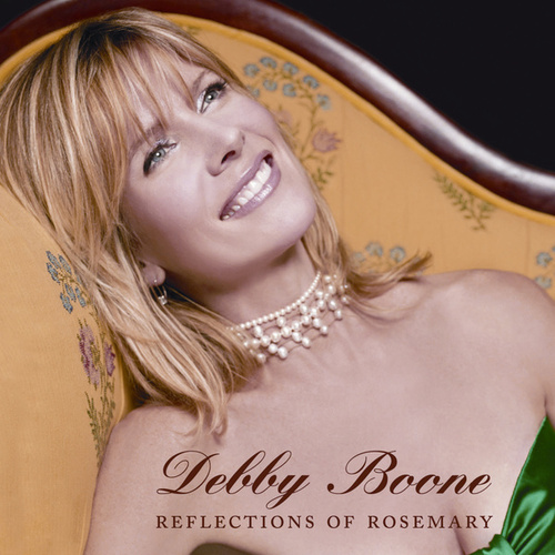 Play & Download Reflections Of Rosemary by Debby Boone | Napster