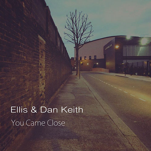 Play & Download You Came Close - Single by Ellis | Napster