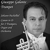 Play & Download Pachelbel: Canon in D for 2 Trumpets, Organ and Orchestra - Single by Giuseppe Galante | Napster