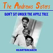Play & Download Don't Sit Under the Apple Tree by The Andrews Sisters | Napster