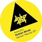 Play & Download Hacker Wacker EP by Nubian Mindz | Napster
