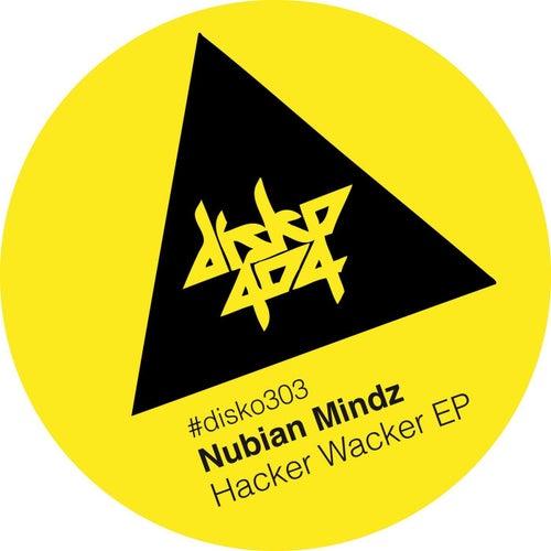 Play & Download Hacker Wacker EP by Nubian Mindz | Napster
