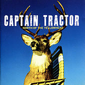 Play & Download North of the Yellowhead by Captain Tractor | Napster