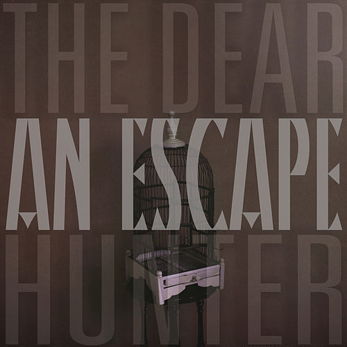 Play & Download An Escape by The Dear Hunter | Napster