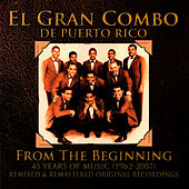 Play & Download 45 Years of Music- From the Beginning (1962-2007) by El Gran Combo De Puerto Rico | Napster