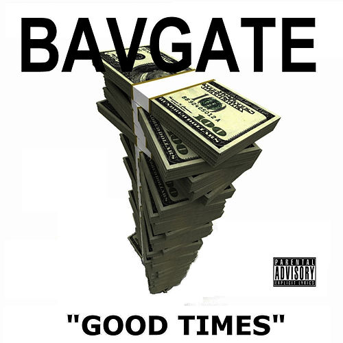 Play & Download Good Times by Bavgate | Napster