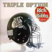 Triple Option by Rick & Bubba